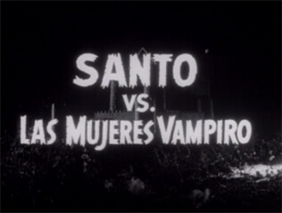 Santo vs. the Vampire Women title screen